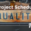 project schedule quality