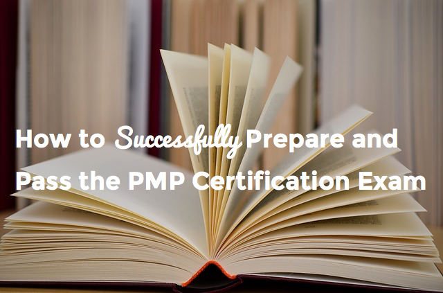 PMP Exam Prep : How to Pass the PMP Certification Exam