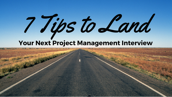 7-tips-to-land-your-next-project-management-interview