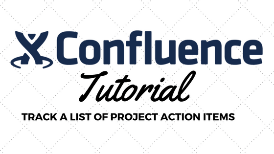 Atlassian Confluence Tutorial : Track a List of Action Items