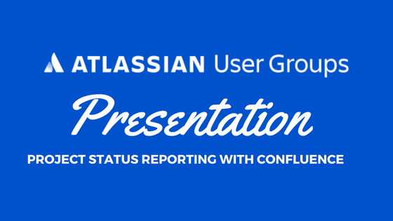 Project Status Reporting with Atlassian Confluence