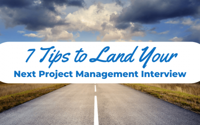 7 Tips to Land Your Next Project Management Interview